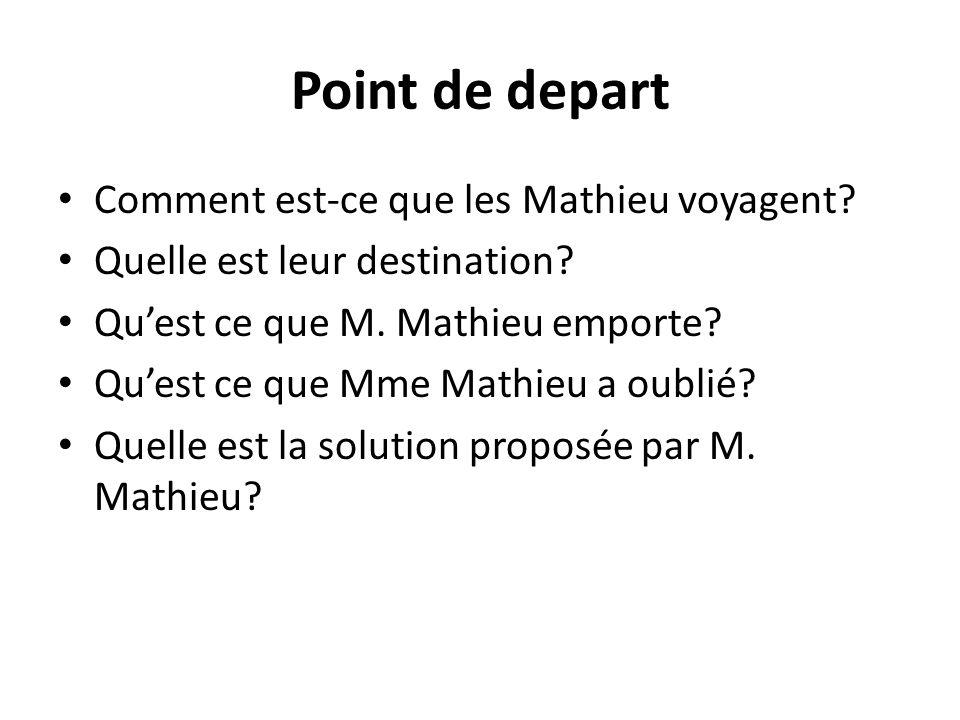 Point de depart Comment est-ce que les Mathieu voyagent