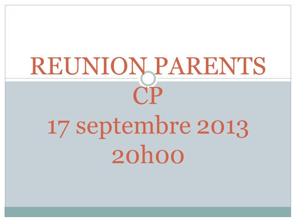 REUNION PARENTS CP 17 septembre 2013 20h00