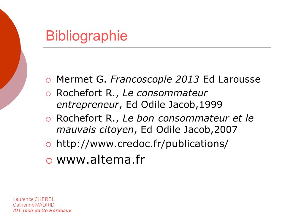 Bibliographie www.altema.fr http://www.credoc.fr/publications/