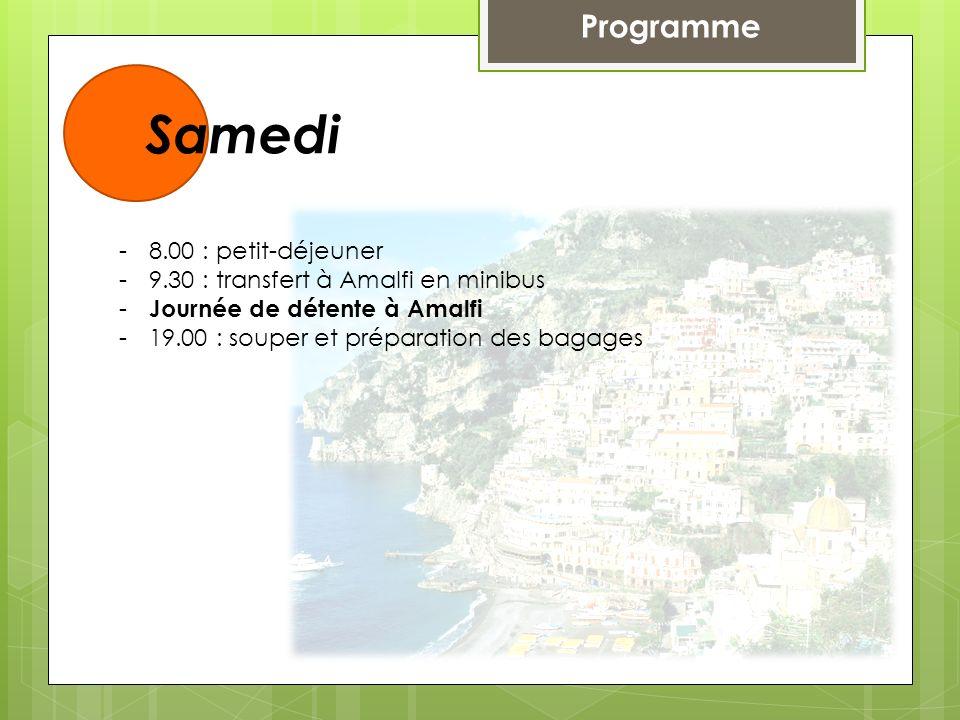 Samedi Programme 8.00 : petit-déjeuner