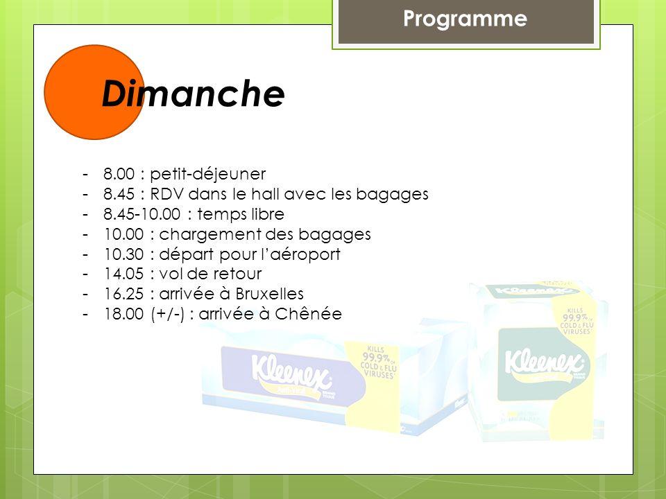 Dimanche Programme 8.00 : petit-déjeuner
