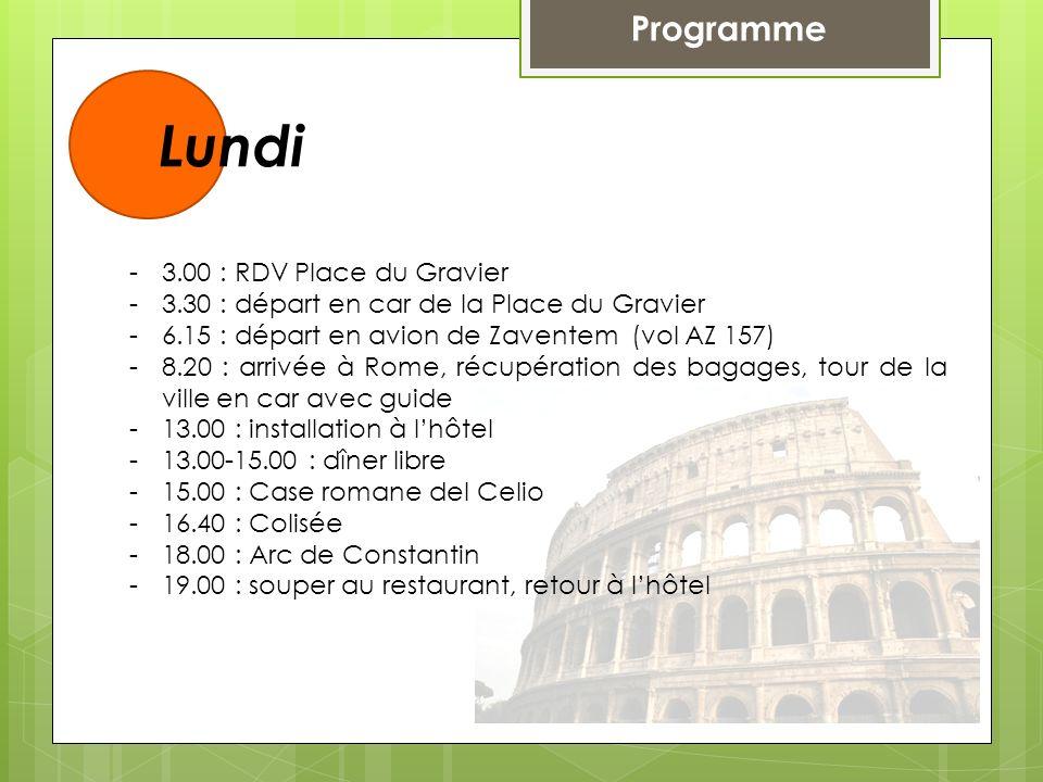 Lundi Programme 3.00 : RDV Place du Gravier