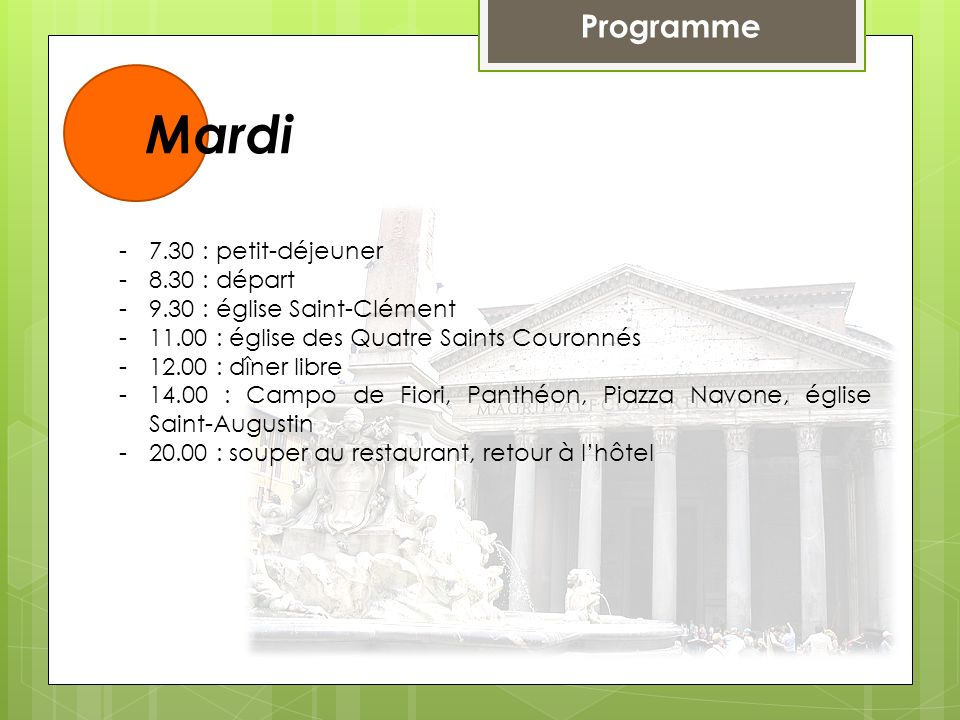 Mardi Programme 7.30 : petit-déjeuner 8.30 : départ