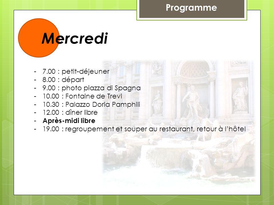 Mercredi Programme 7.00 : petit-déjeuner 8.00 : départ