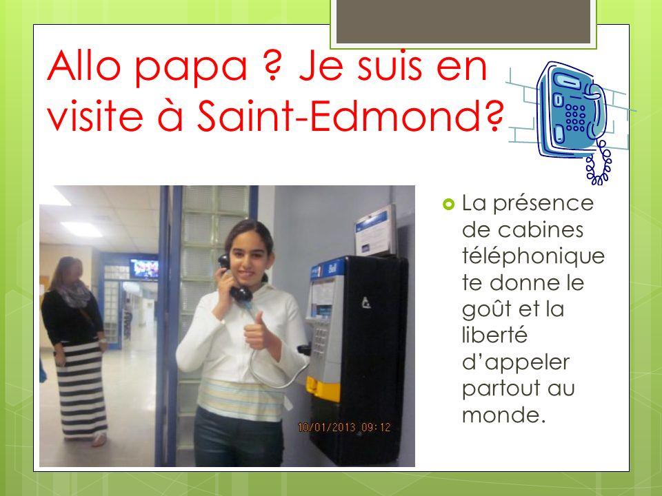 Allo papa Je suis en visite à Saint-Edmond