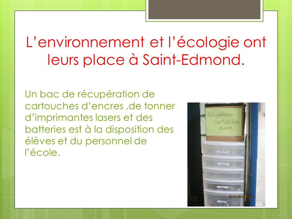 L'environnement et l'écologie ont leurs place à Saint-Edmond.
