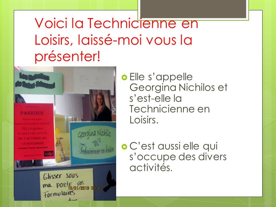 Voici la Technicienne en Loisirs, laissé-moi vous la présenter!