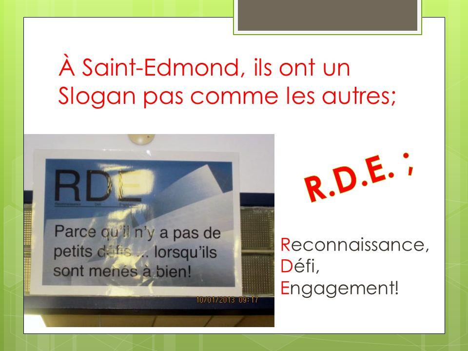 À Saint-Edmond, ils ont un Slogan pas comme les autres;
