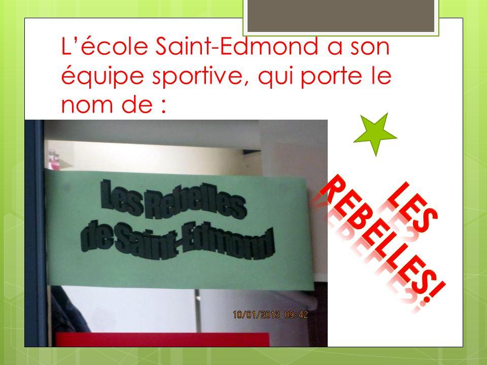 L'école Saint-Edmond a son équipe sportive, qui porte le nom de :