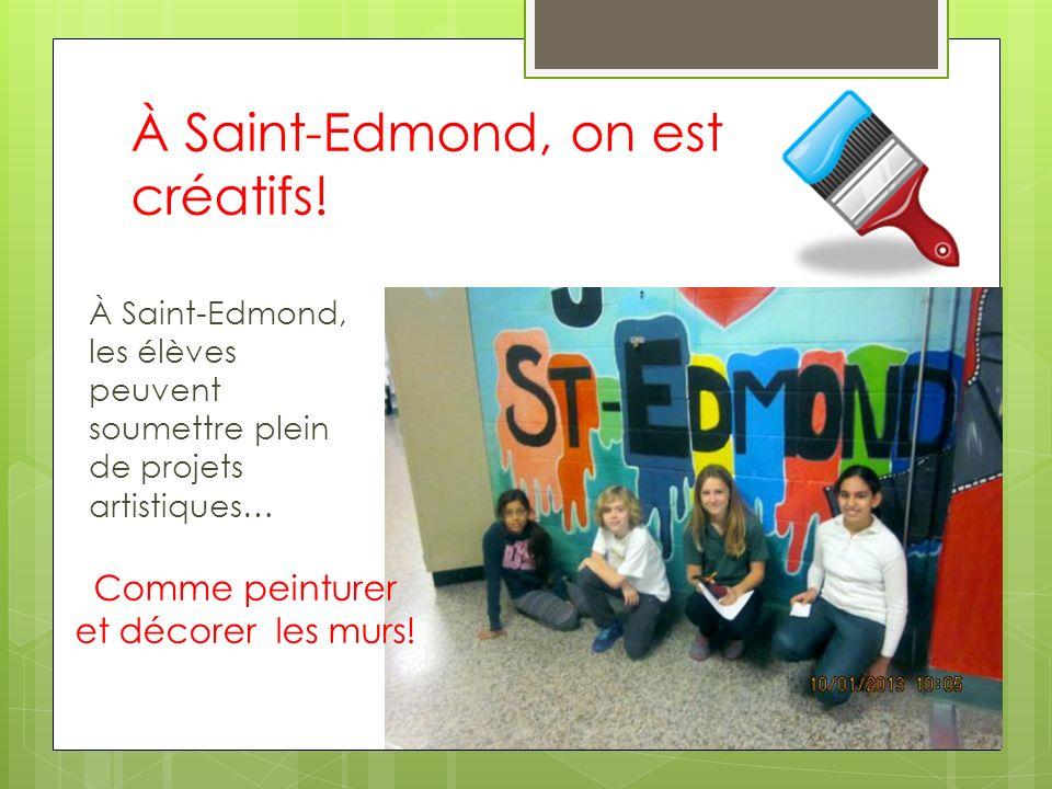À Saint-Edmond, on est créatifs!
