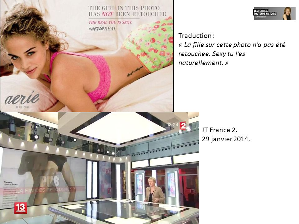 Traduction : « La fille sur cette photo n'a pas été retouchée. Sexy tu l'es naturellement. » JT France 2.