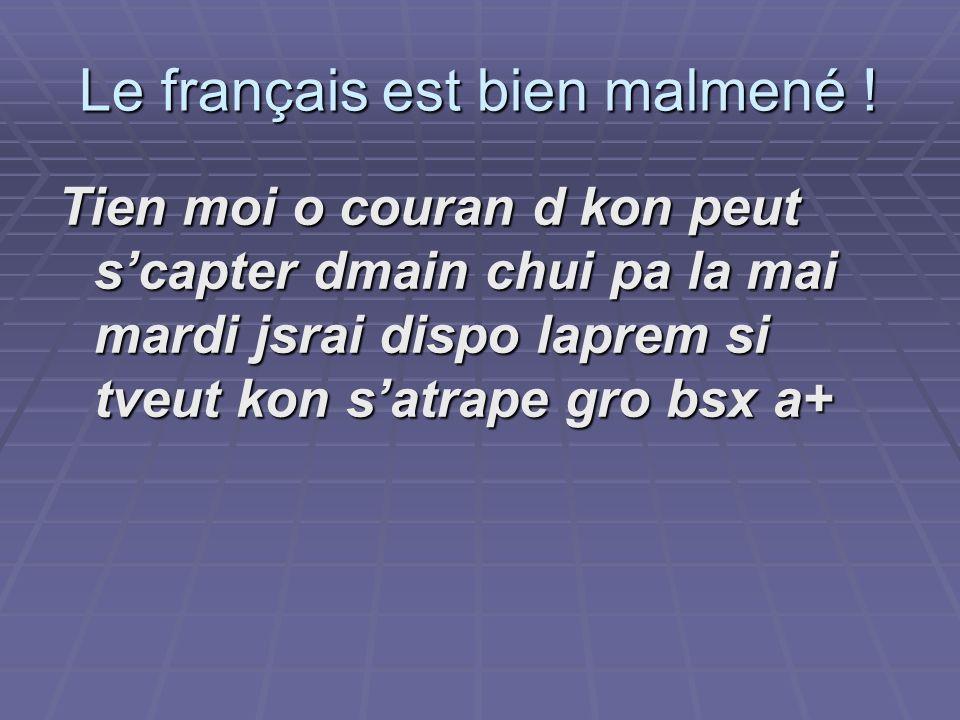 Le français est bien malmené !