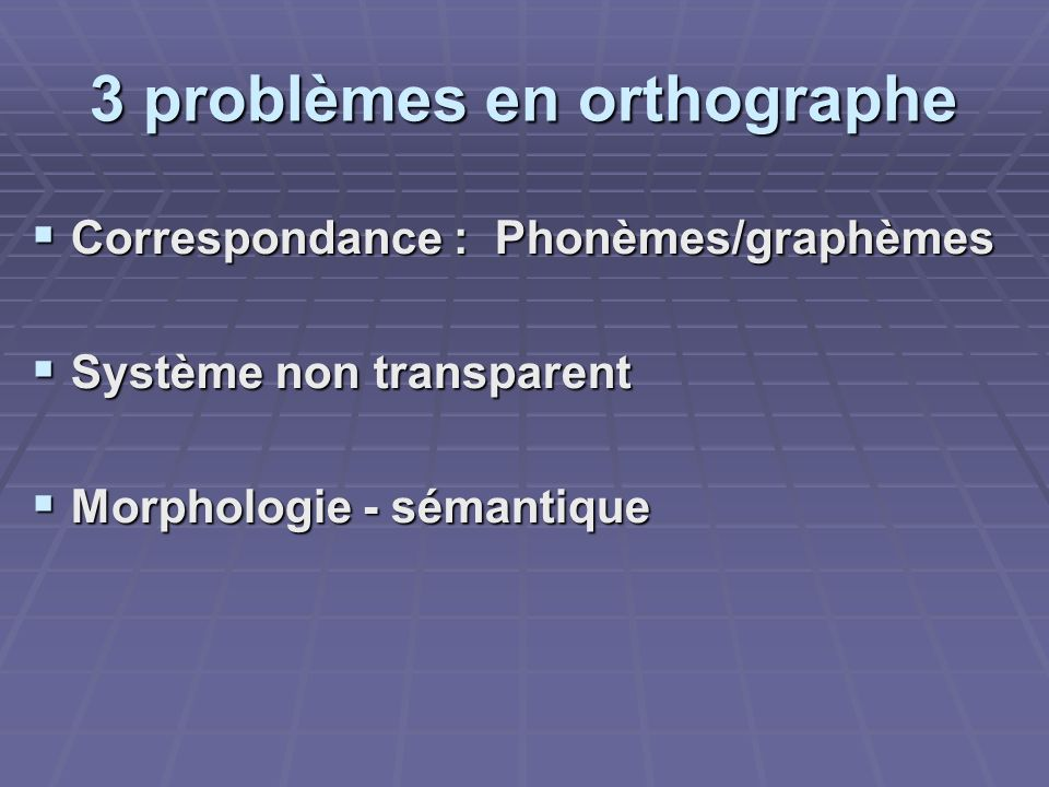 3 problèmes en orthographe