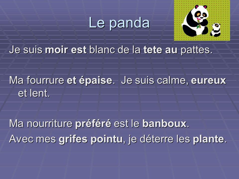 Le panda Je suis moir est blanc de la tete au pattes.