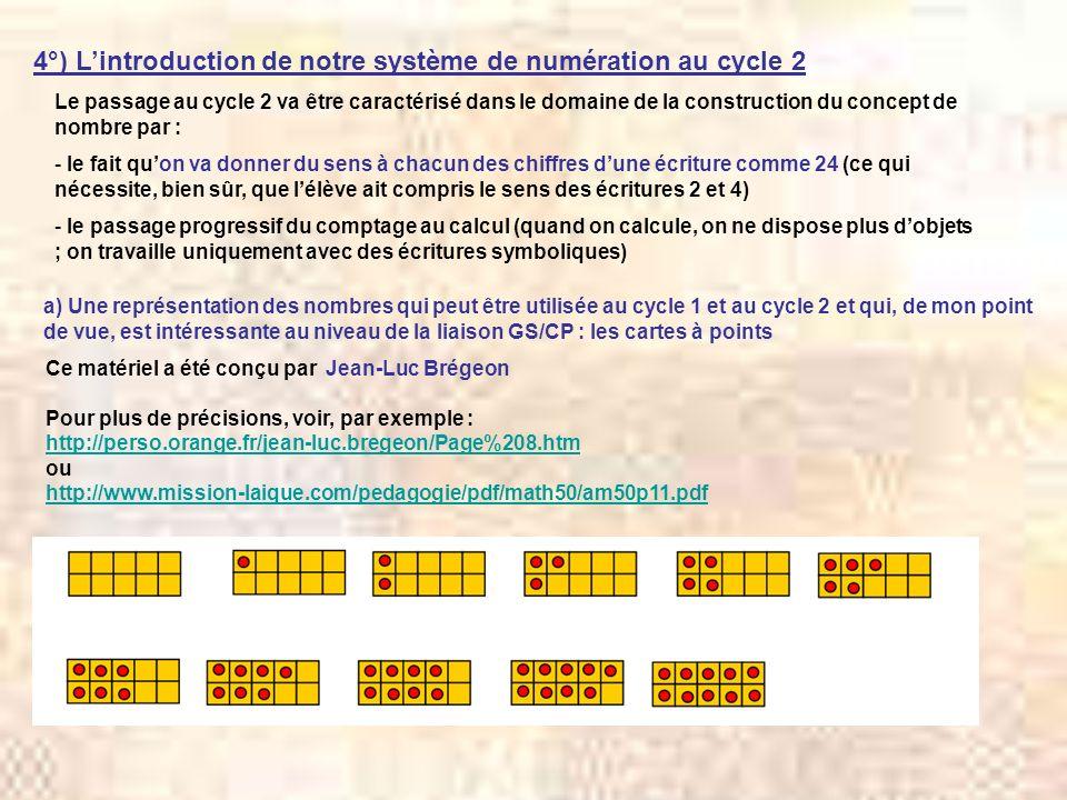 4°) L'introduction de notre système de numération au cycle 2