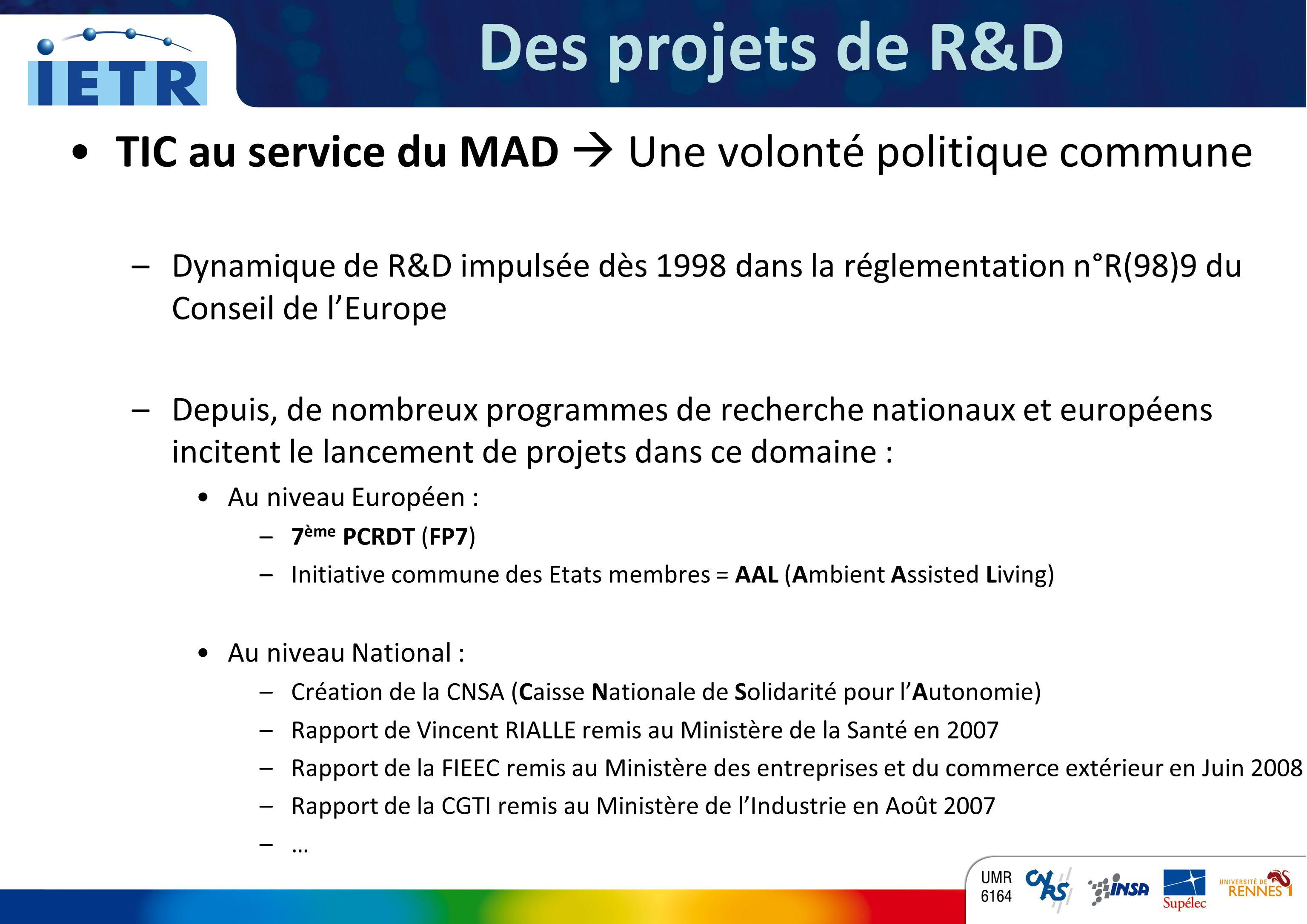 Des projets de R&D TIC au service du MAD  Une volonté politique commune.