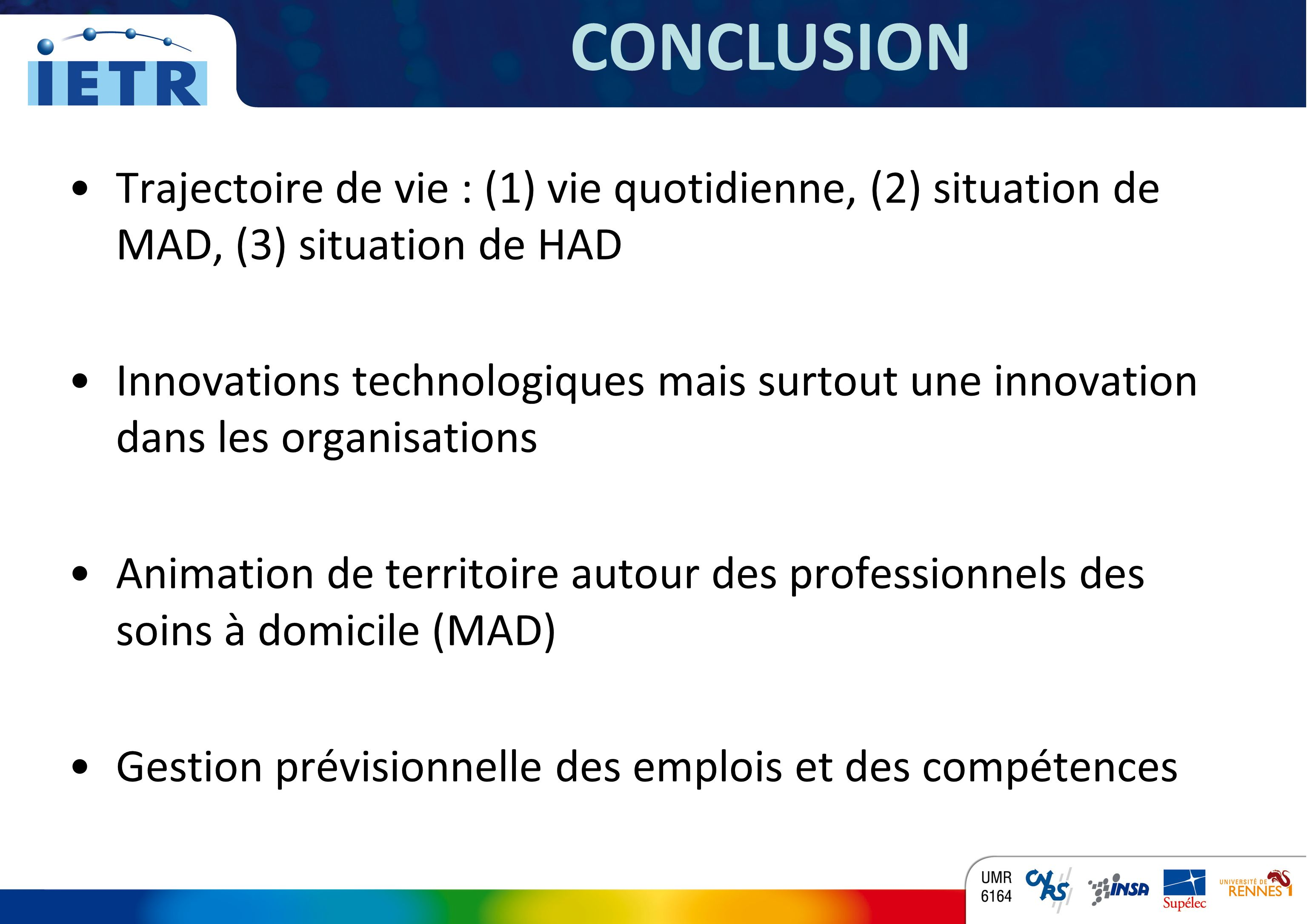 CONCLUSION Trajectoire de vie : (1) vie quotidienne, (2) situation de MAD, (3) situation de HAD.