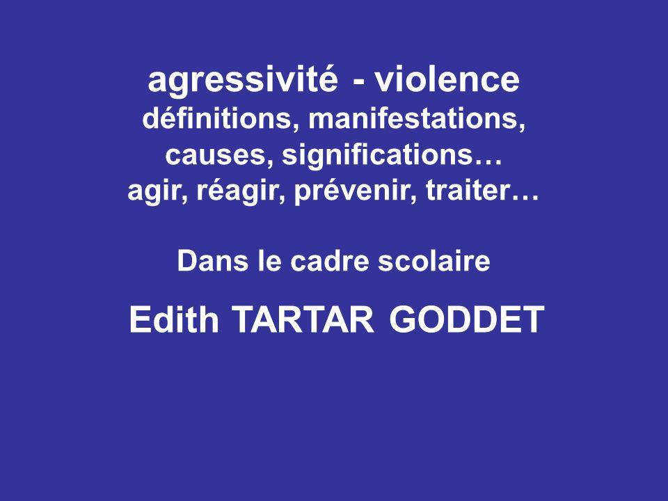 agressivité - violence définitions, manifestations, causes, significations… agir, réagir, prévenir, traiter… Dans le cadre scolaire
