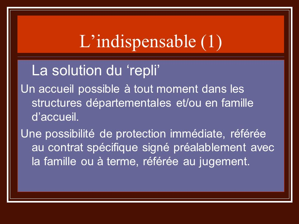 L'indispensable (1) La solution du 'repli'