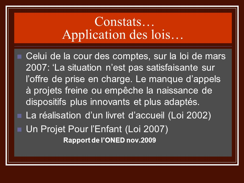 Constats… Application des lois…
