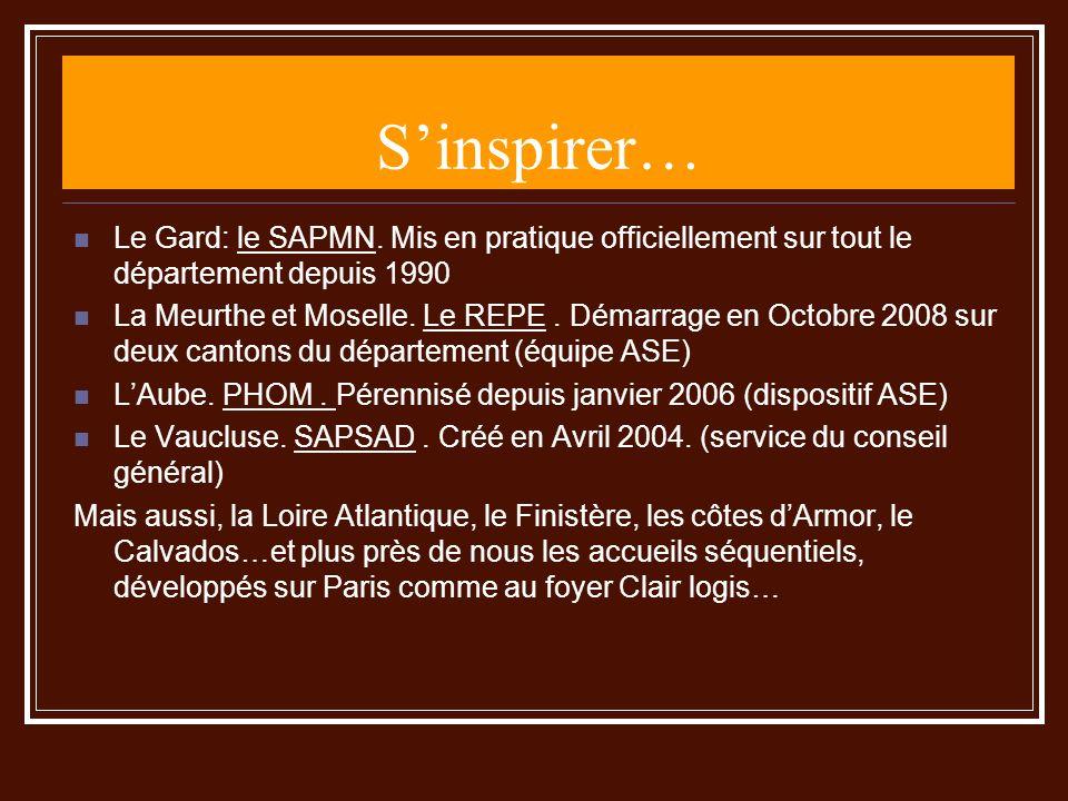 S'inspirer… Le Gard: le SAPMN. Mis en pratique officiellement sur tout le département depuis 1990.