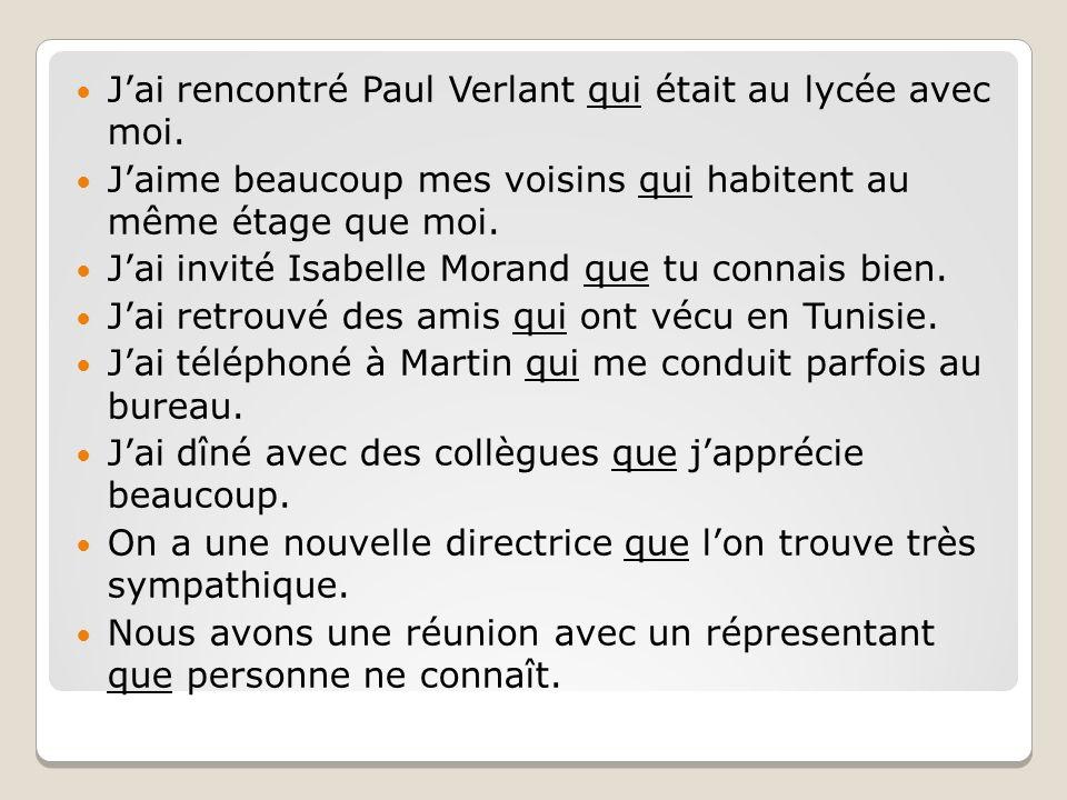 J'ai rencontré Paul Verlant qui était au lycée avec moi.