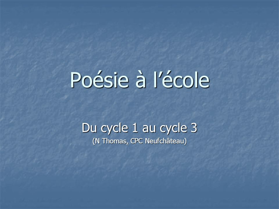 Du cycle 1 au cycle 3 (N Thomas, CPC Neufchâteau)