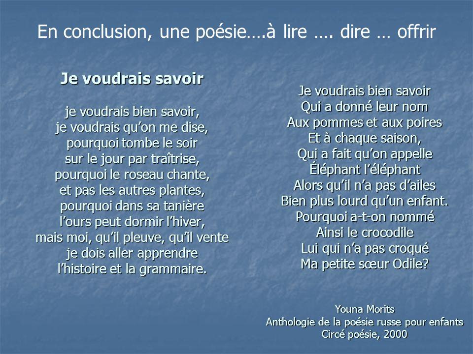 En conclusion, une poésie….à lire …. dire … offrir