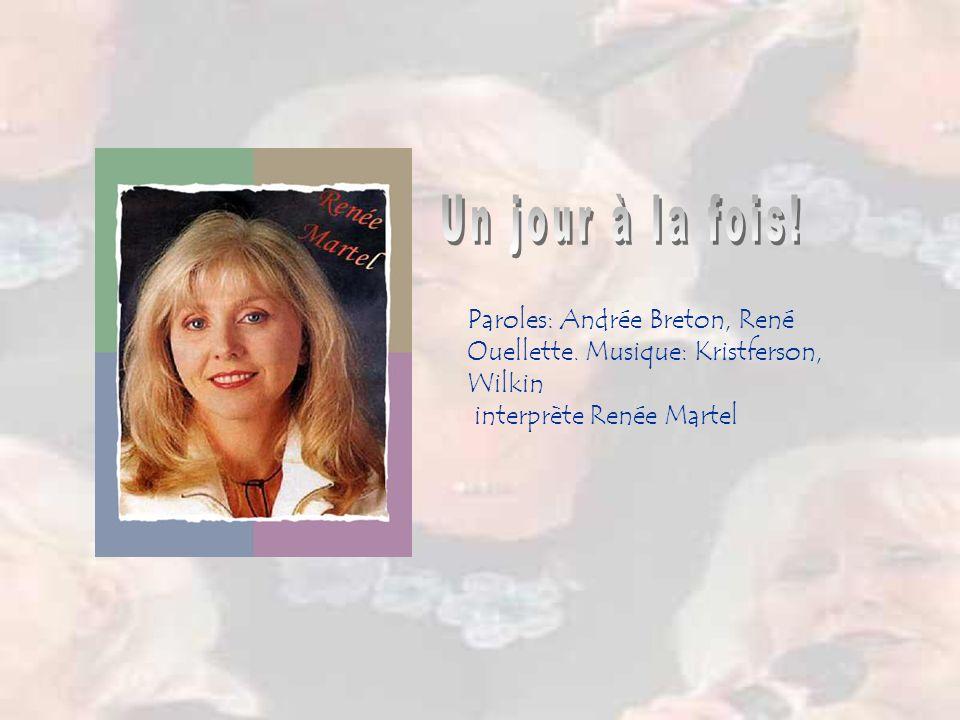 Un jour à la fois. Paroles: Andrée Breton, René Ouellette.
