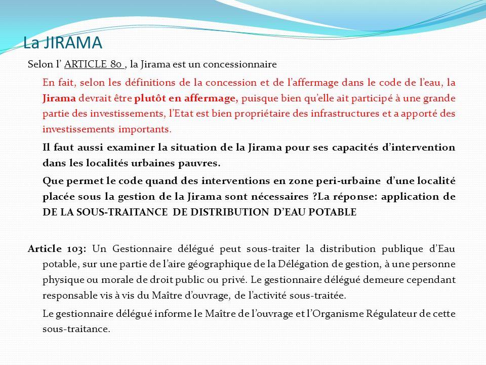 La JIRAMA Selon l' ARTICLE 80 , la Jirama est un concessionnaire