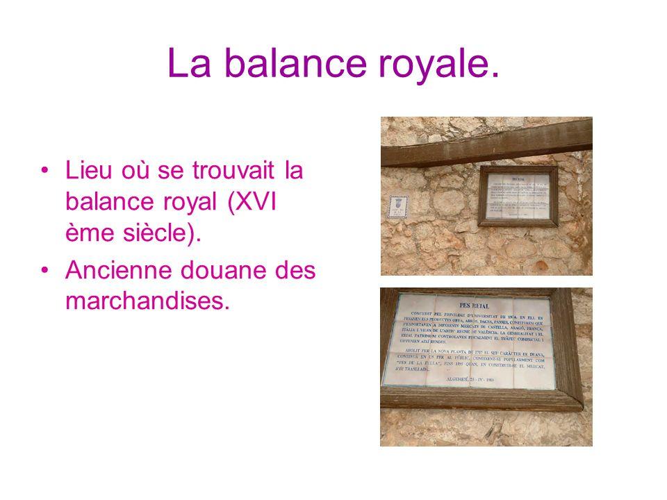 La balance royale. Lieu où se trouvait la balance royal (XVI ème siècle).