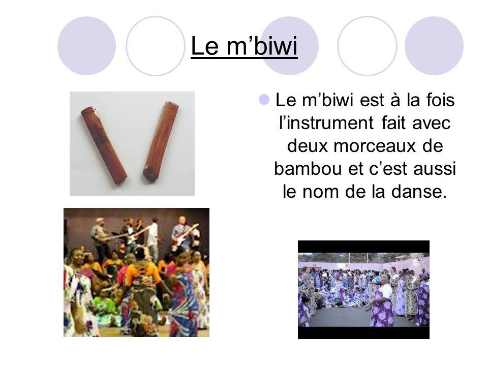 Le m'biwi Le m'biwi est à la fois l'instrument fait avec deux morceaux de bambou et c'est aussi le nom de la danse.