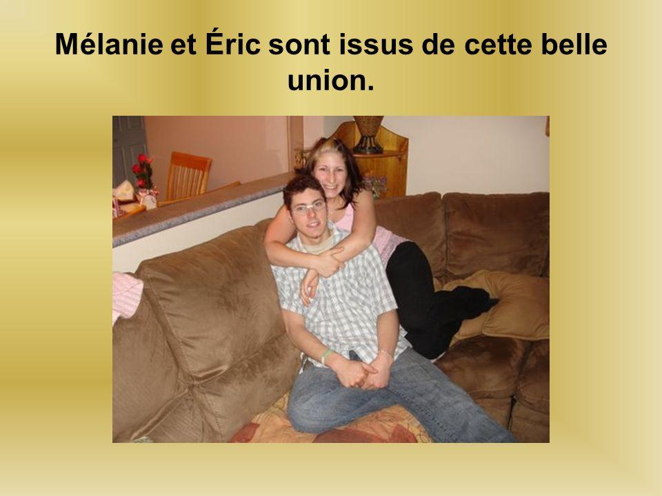 Mélanie et Éric sont issus de cette belle union.