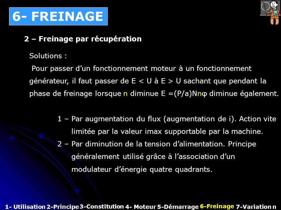 6- FREINAGE 2 – Freinage par récupération Solutions :