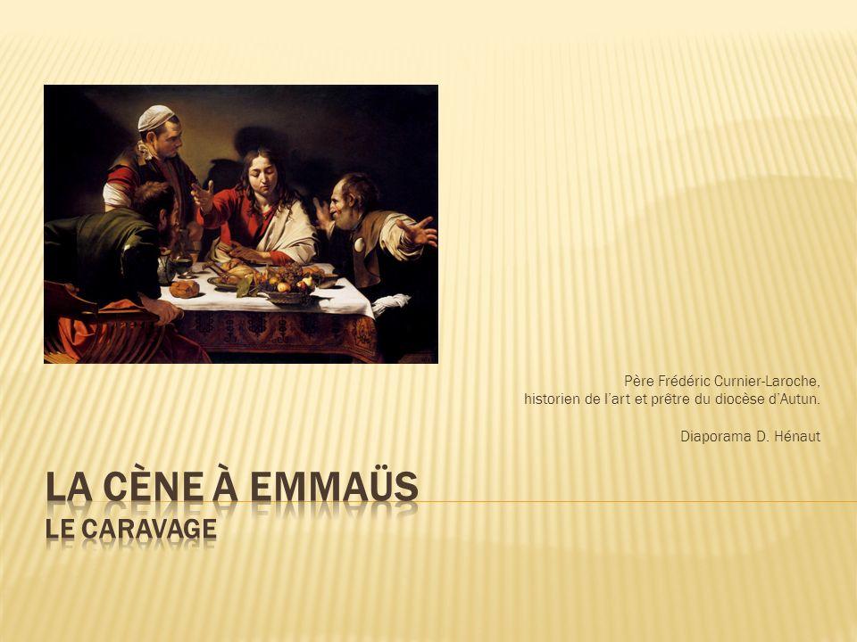 La Cène à Emmaüs Le Caravage