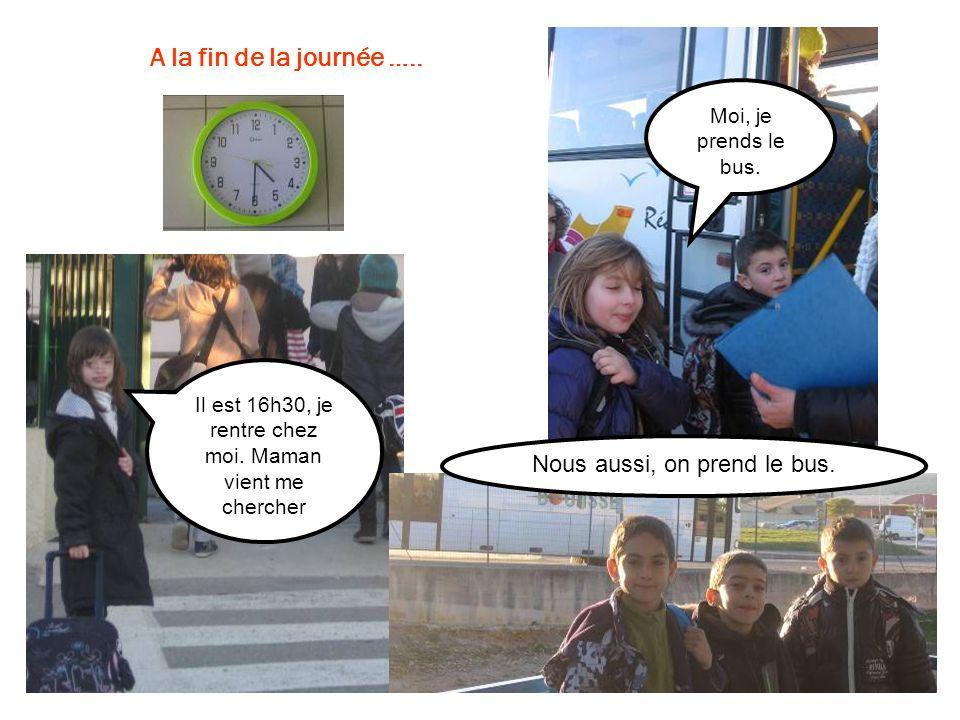 A la fin de la journée ….. Nous aussi, on prend le bus.