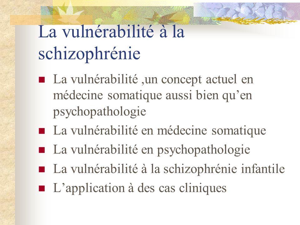 La vulnérabilité à la schizophrénie