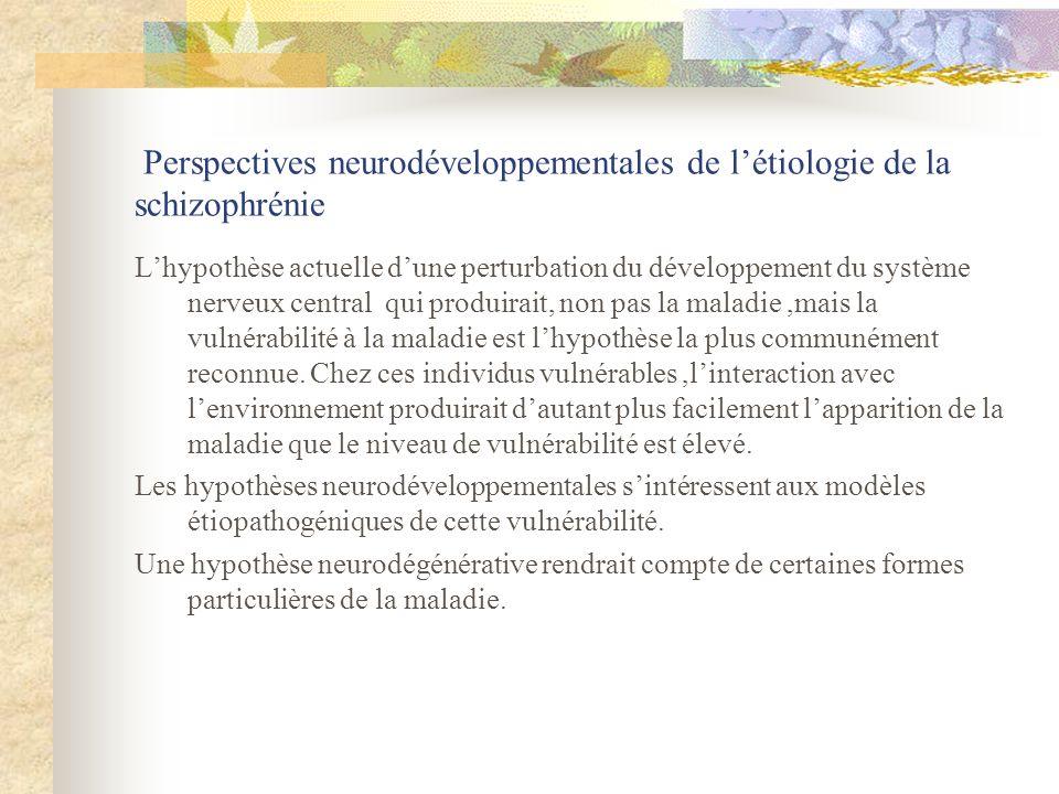 Perspectives neurodéveloppementales de l'étiologie de la schizophrénie