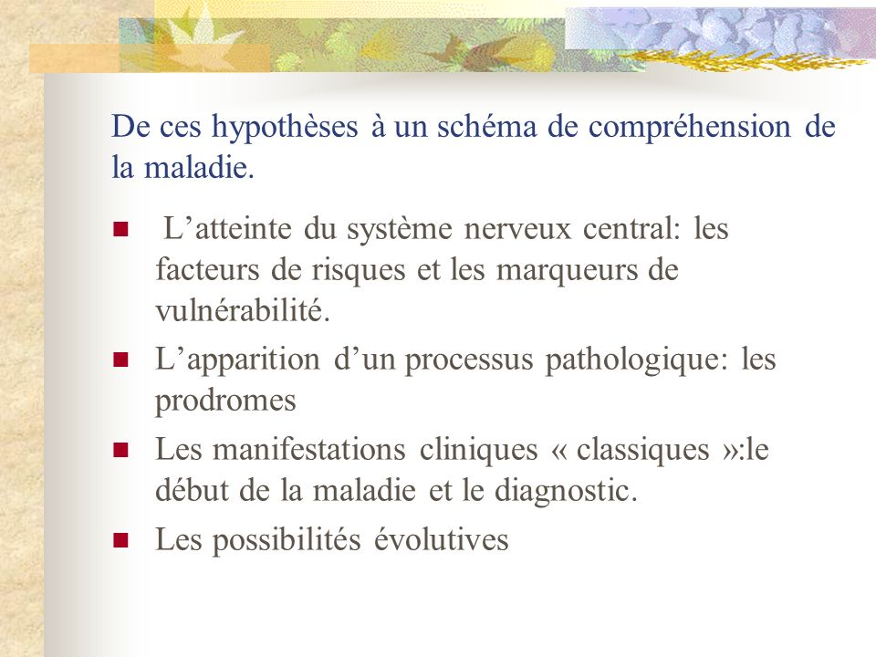 De ces hypothèses à un schéma de compréhension de la maladie.