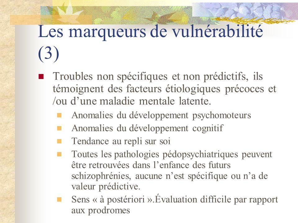 Les marqueurs de vulnérabilité (3)