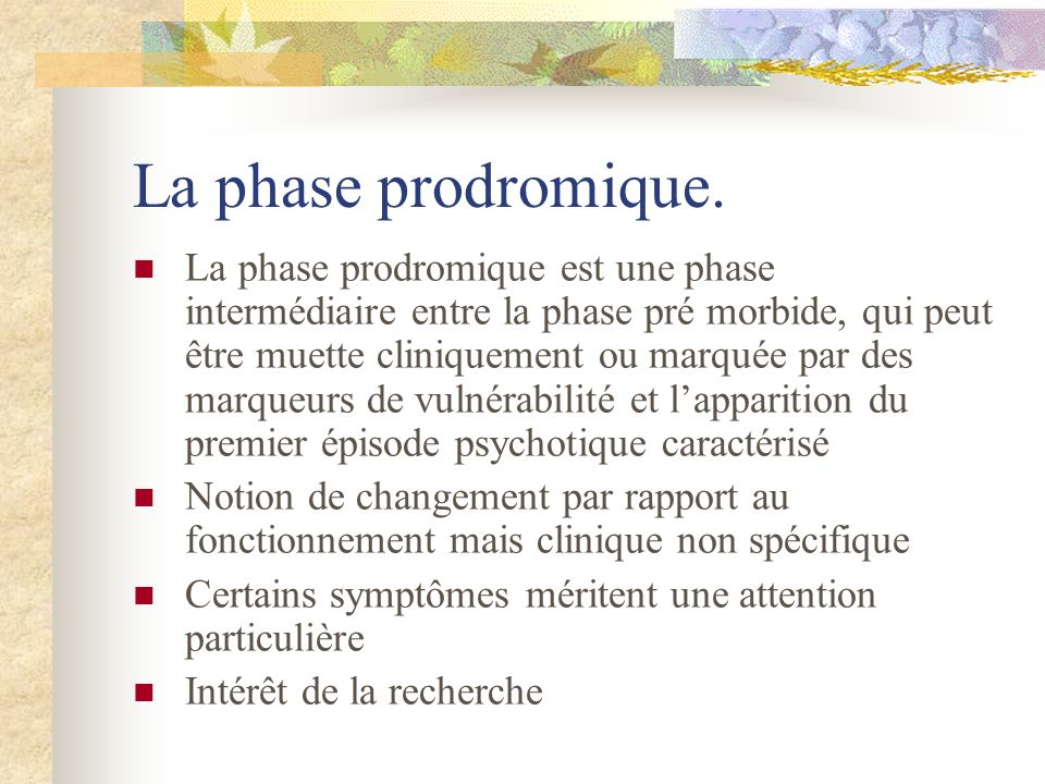 La phase prodromique.