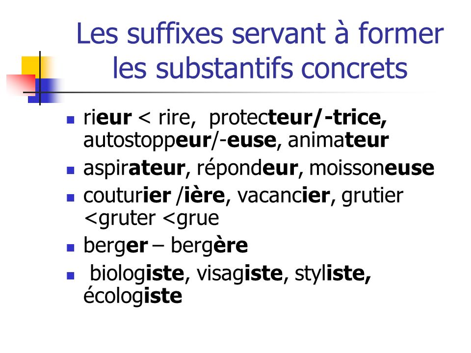 Les suffixes servant à former les substantifs concrets