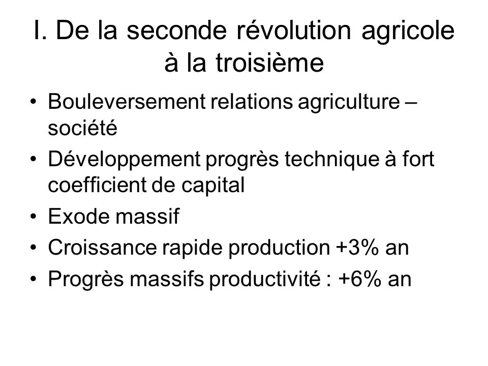 I. De la seconde révolution agricole à la troisième