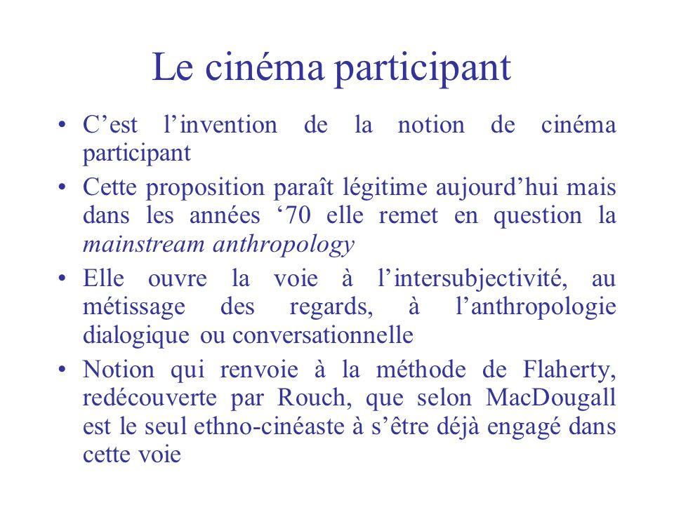 Le cinéma participant C'est l'invention de la notion de cinéma participant.