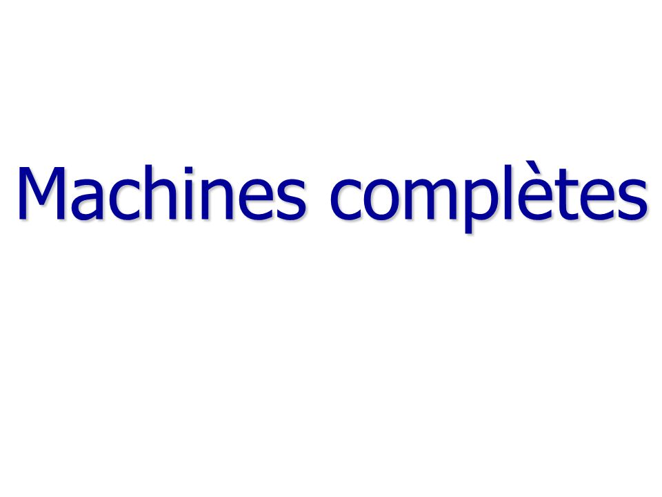 Machines complètes