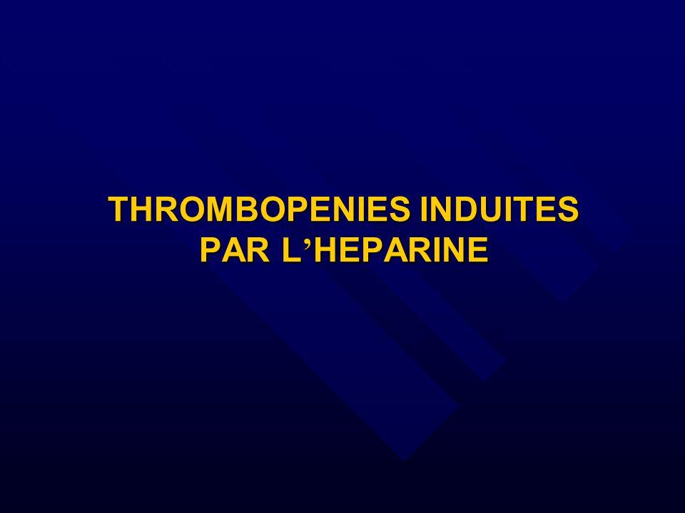 THROMBOPENIES INDUITES PAR L'HEPARINE