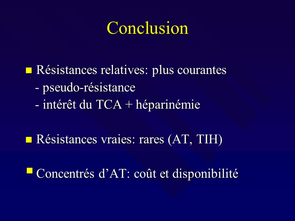 Conclusion Résistances relatives: plus courantes - pseudo-résistance