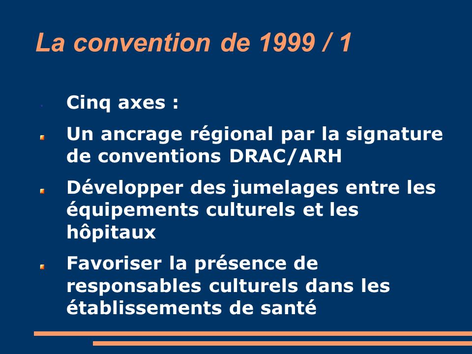 La convention de 1999 / 1 Cinq axes :
