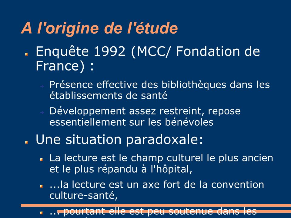 A l origine de l étude Enquête 1992 (MCC/ Fondation de France) :