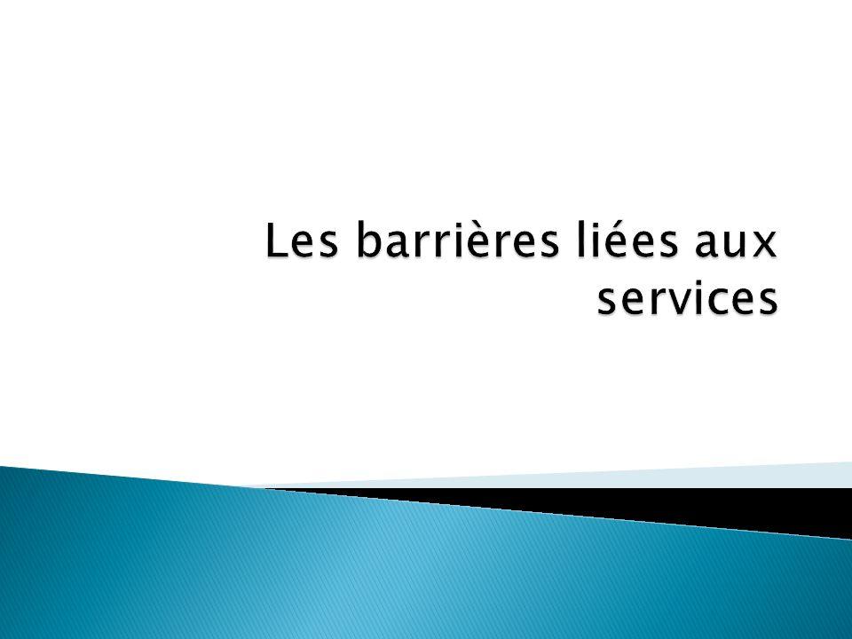 Les barrières liées aux services